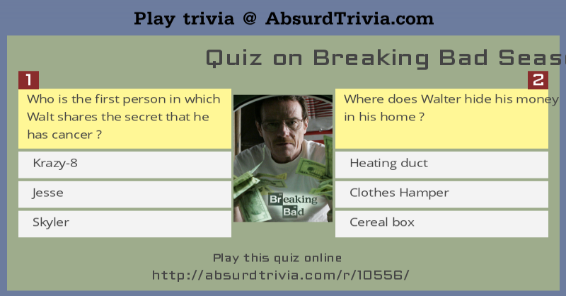 Trivia Quiz : Quiz on Breaking Bad Season 1