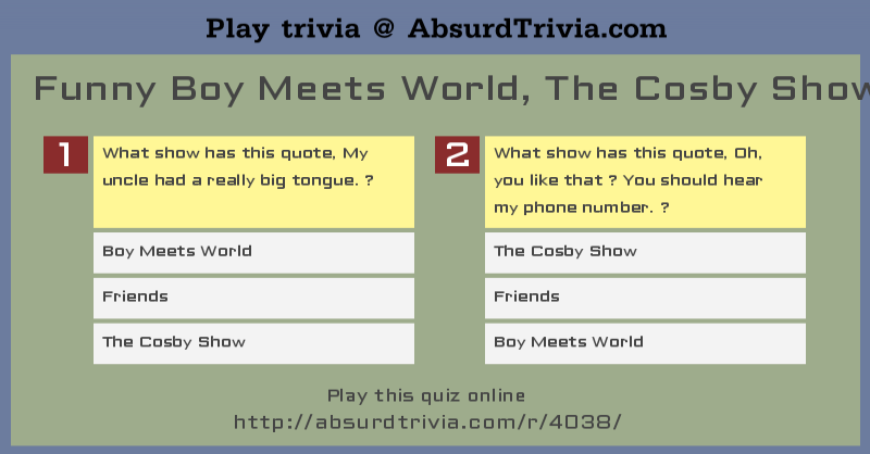 Trivia Quiz Funny Boy Meets World The Cosby Show Friends Quotes